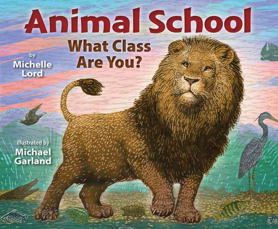 Animal School By Lord, Michelle/ Garland, Michael (ILT)