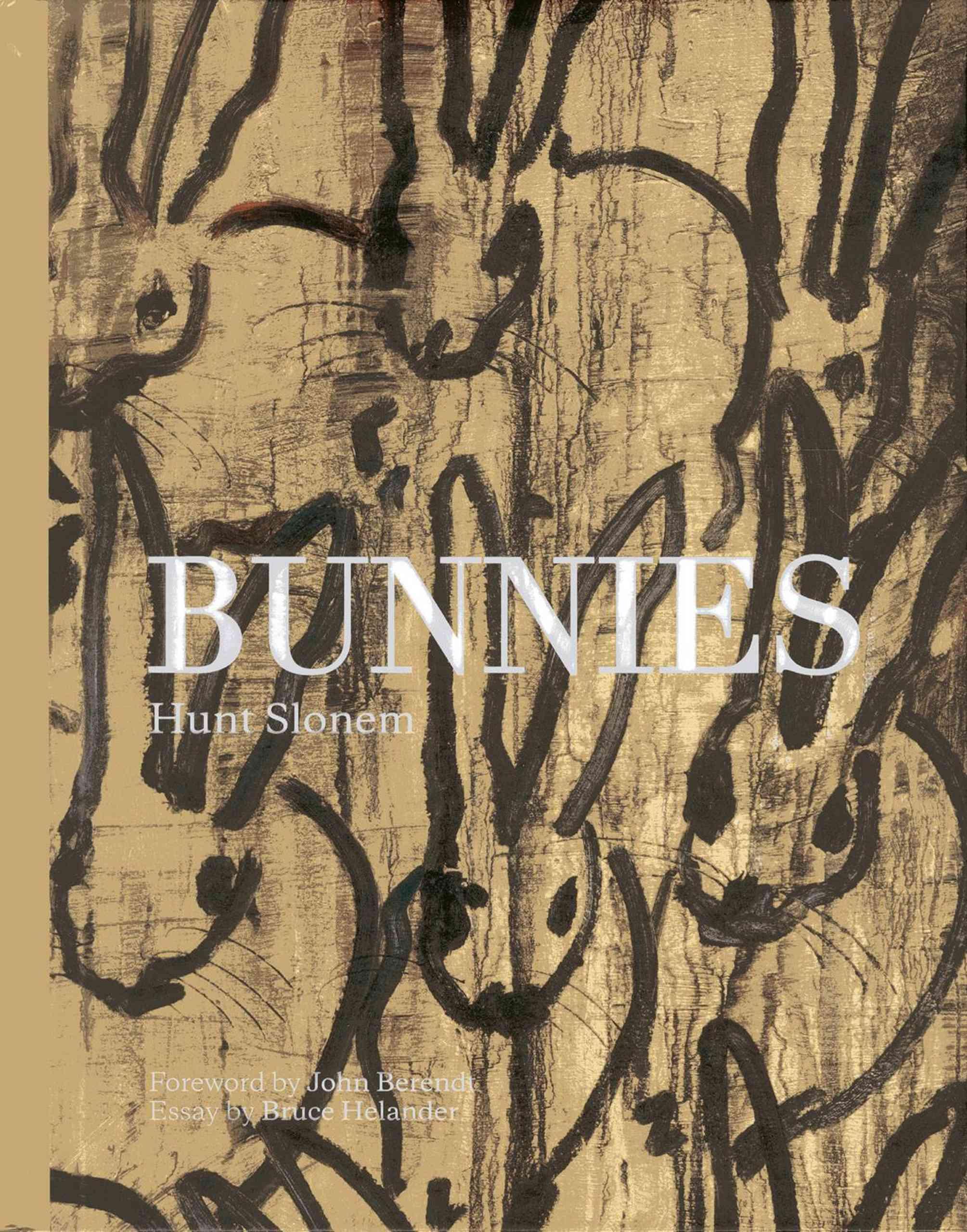 Bunnies By Slonem, Hunt/ Berendt, John (FRW)/ Helander, Bruce (CRT)