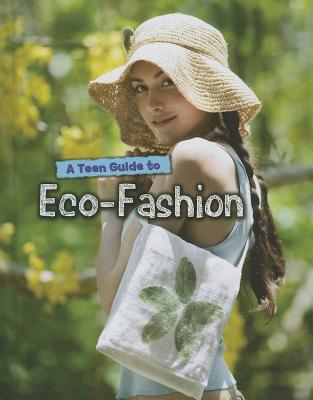 A Teen Guide to Eco-fashion By Gogerly, Liz